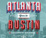 Atlanta Goes to Austin for SXSW